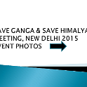 Save Ganga & Save Himalaya Meeting at Gandhi Darsan, Rajghat, New Delhi on 12th March, 2015.